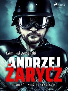 Andrzej Żarycz. Powieść - niestety fantazja