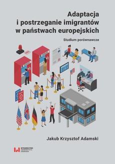 Adaptacja i postrzeganie imigrantów w państwach europejskich