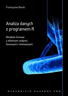 Analiza danych z programem R. Modele liniowe z efektami stałymi, losowymi i mieszanymi