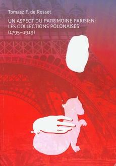 Un Aspect du patrimoine parisien Les collections polonaises