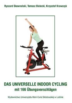 Das Universelle Indoor-Cycling - mit 166 Übungsvorschlägen