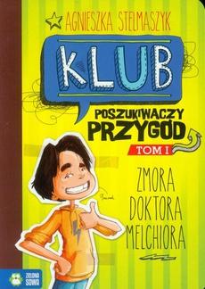 Klub Poszukiwaczy Przygód tom 1 Zmora doktora Melchiora