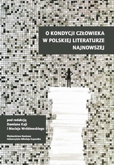 O kondycji człowieka w polskiej literaturze najnowszej