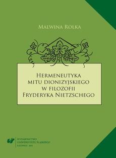 Hermeneutyka mitu dionizyjskiego w filozofii Fryderyka Nietzschego - 02 Dionizos i Apollo w optyce filozofii woli mocy