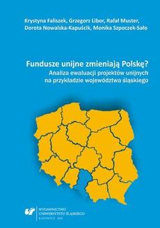 Fundusze unijne zmieniają Polskę?