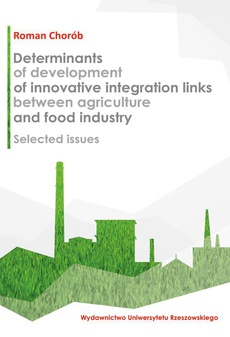 Determinants of development of innovative integration links between agriculture and food industry