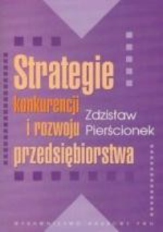 Strategie konkurencji i rozwoju przedsiębiorstwa