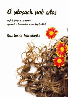 O włosach pod włos, czyli dowcipnie wyczesana opowieść o fryzurach i sztuce fryzjerskiej