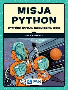 Misja Python. Utwórz swoją kosmiczną grę!