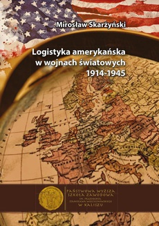 Logistyka amerykańska w wojnach światowych 1914-1945