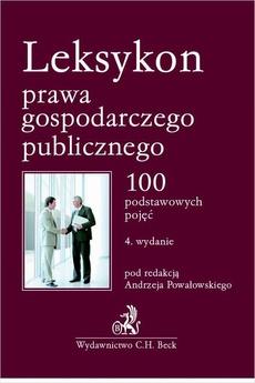 Leksykon prawa gospodarczego publicznego. 100 podstawowych pojęć