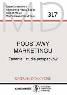 Podstawy marketingu. Zadania i studia przypadków