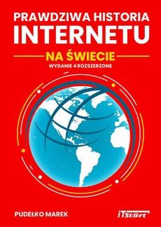Prawdziwa Historia Internetu na Świecie - wydanie 4 rozszerzone