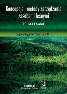 Koncepcje i metody zarządzania zasobami leśnymi. Polska i świat
