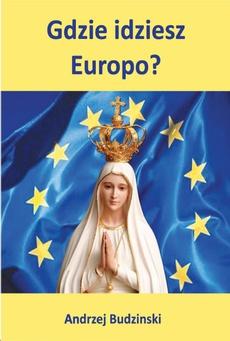 Gdzie idziesz Europo ?