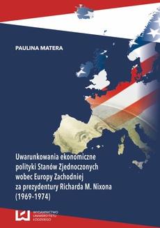 Uwarunkowania ekonomiczne polityki Stanów Zjednoczonych wobec Europy Zachodniej za prezydentury Richarda M. Nixona (1969-1974)