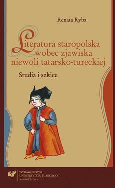 Literatura staropolska wobec zjawiska niewoli tatarsko-tureckiej - (rozdz 2) Pisarz i niewola Maciej Stryjkowski, Bartłomiej Paprocki