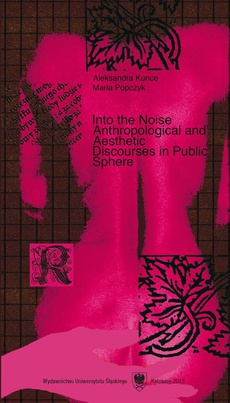 Into the Noise - 03 Rozdz 3-4, Anthropology of Points - Towards the Pedagogy of Human Space, Towards the Integral Humanities