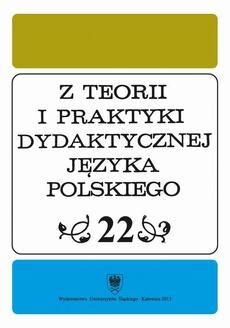 """""""Z Teorii i Praktyki Dydaktycznej Języka Polskiego"""". T. 22 - 04 """"Powiedzieć. Cokolwiek"""" Janusza Szubera — próba lektury i projekt dydaktyczny"""