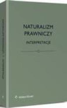 Naturalizm prawniczy. Interpretacje