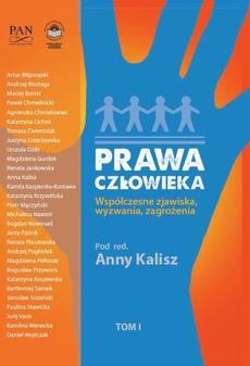 Prawa człowieka. Współczesne zjawiska, wyzwania, zagrożenia Tom I - Anna Kalisz: Prawa kolektywne na tle klasycznego ujęcia praw człowieka