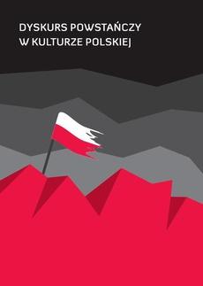 Dyskurs powstańczy w kulturze polskiej