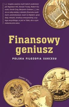 Finansowy geniusz. Polska filozofia sukcesu
