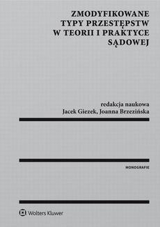 Zmodyfikowane typy przestępstw w teorii i praktyce sądowej