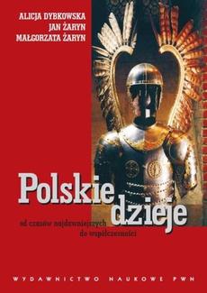 Polskie dzieje. Od czasów najdawniejszych do współczesności