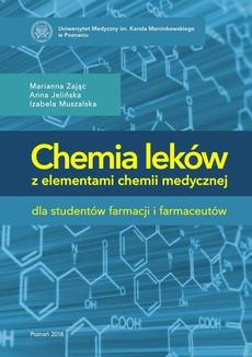 Chemia leków z elementami chemii medycznej dla studentów farmacji i farmaceutów