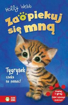 Zaopiekuj się mną Tygrysek czeka na pomoc!