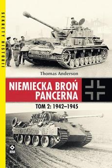 Niemiecka broń pancerna Tom 2 1942-1945