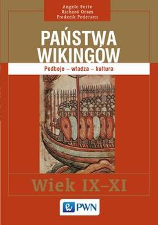 Państwa Wikingów. Podboje, władza, kultura. Wiek IX-XI