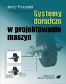 Systemy doradcze w projektowaniu maszyn
