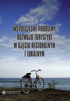 Współczesne problemy rozwoju turystyki w ujęciu regionalnym i lokalnym