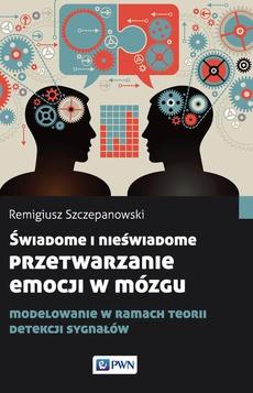 Świadome i nieświadome przetwarzanie emocji w mózgu. Modelowanie w ramach teorii detekcji sygnałów
