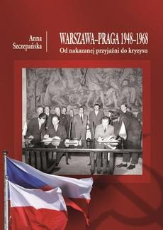 Warszawa – Praga 1948 – 1968. Od nakazanej przyjaźni do kryzysu