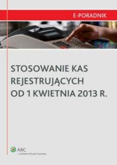 Stosowanie kas rejestrujących od 1 kwietnia 2013 r.