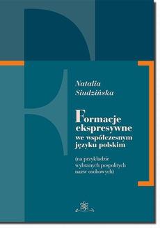 Formacje ekspresywne we współczesnym języku polskim