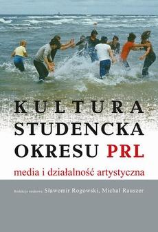Kultura studencka okresu PRL. Media i działalność artystyczna