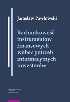 Rachunkowość instrumentów finansowych wobec potrzeb informacyjnych inwestorów