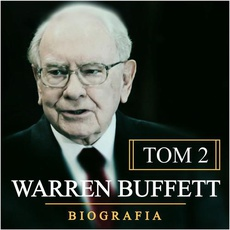 Warren Buffett. Niezwykła biografia. Tom II. Multimilioner