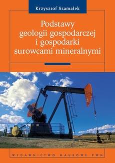 Podstawy geologii gospodarczej i gospodarki surowcami mineralnymi