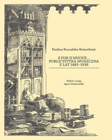 E pur si muove... Publicystyka społeczna z lat 1881-1918