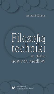 Filozofia techniki w dobie nowych mediów - 04 Kultura – technika – komunikacja