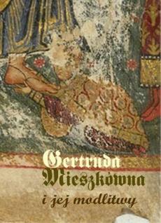Gertruda Mieszkówna i jej modlitwy
