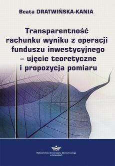 Transparentność rachunku wyniku z operacji funduszu inwestycyjnego - ujęcie teoretyczne i propozycja pomiaru