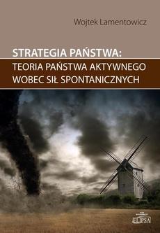 Strategia państwa teoria państwa aktywnego wobec sił spontanicznych