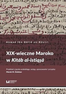XIX-wieczne Maroko w Kitāb al-istiqṣā