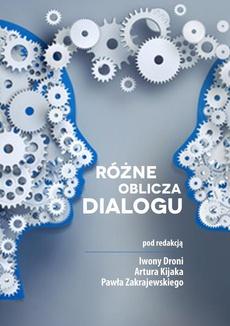 Różne oblicza dialogu - Iwona Dronia: Dialogiczność relacji z nauczycielem akademickim a oczekiwania studentów